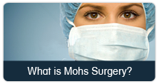 Mohs Micrographic Surgery & Skin Cancer Treatment